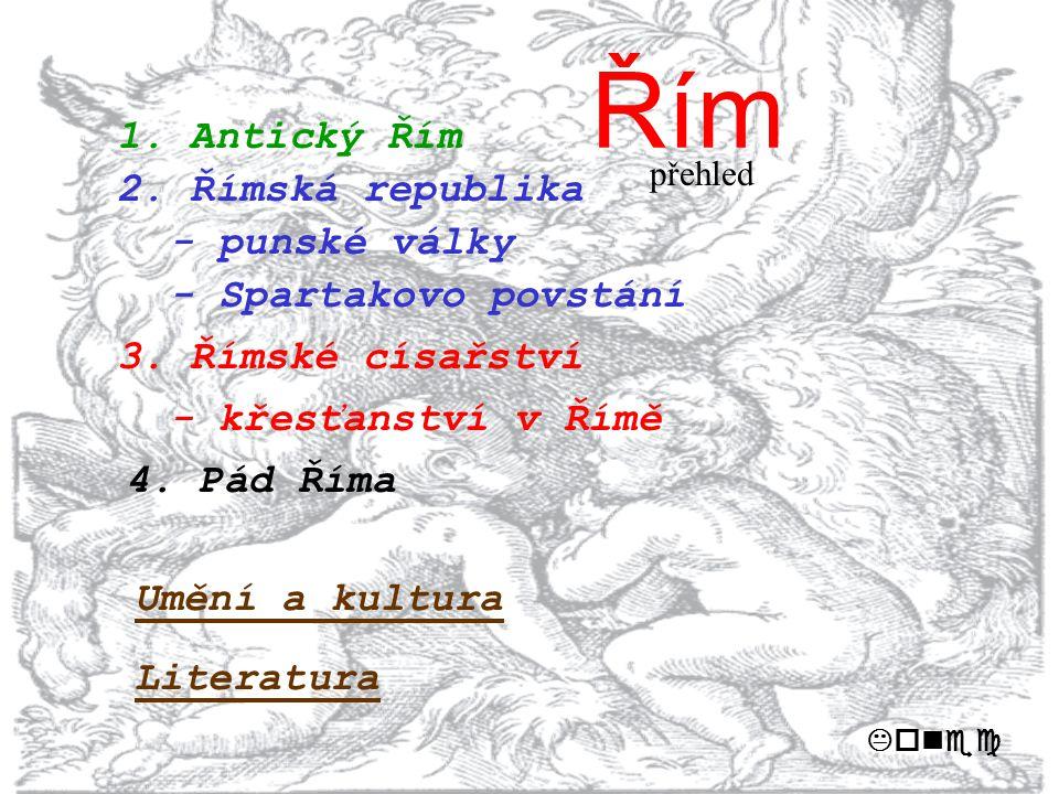Řím 1. Antický Řím 2. Římská republika - punské války