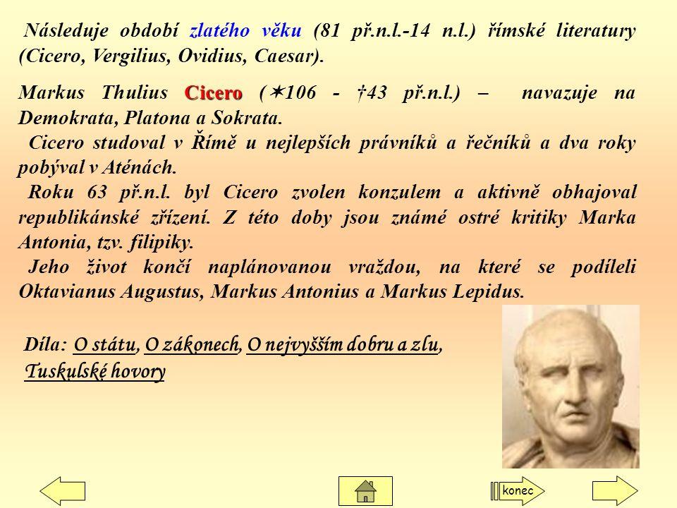 Následuje období zlatého věku (81 př. n. l. -14 n. l