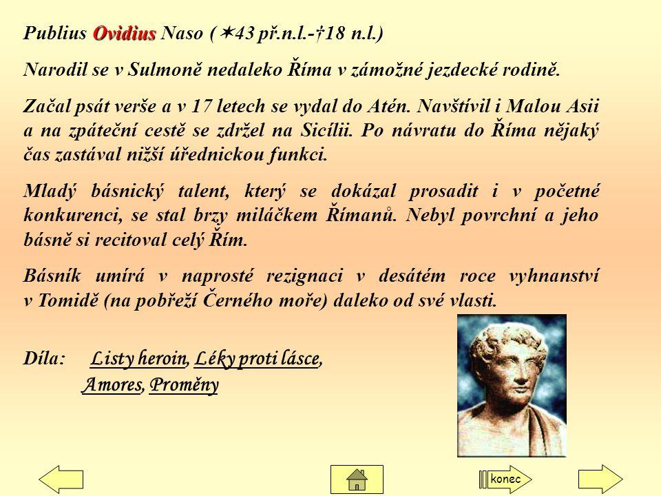 Amores, Proměny Publius Ovidius Naso (43 př.n.l.-†18 n.l.)
