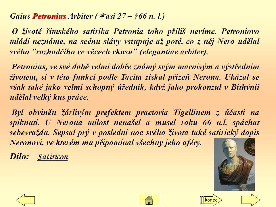 Dílo: Satiricon Gaius Petronius Arbiter (asi 27 – †66 n. l.)