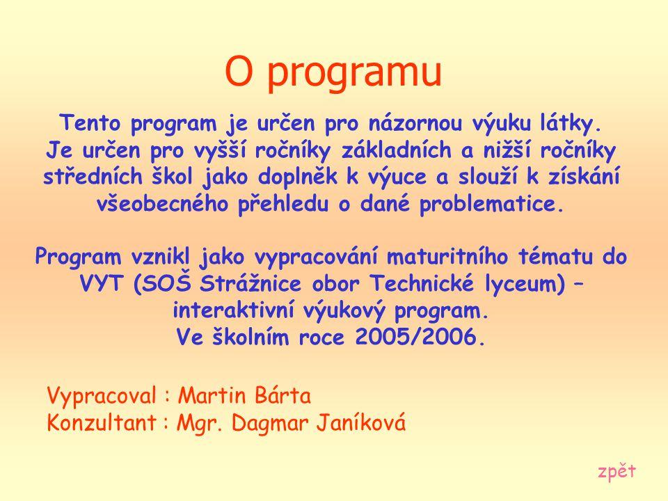 Tento program je určen pro názornou výuku látky.
