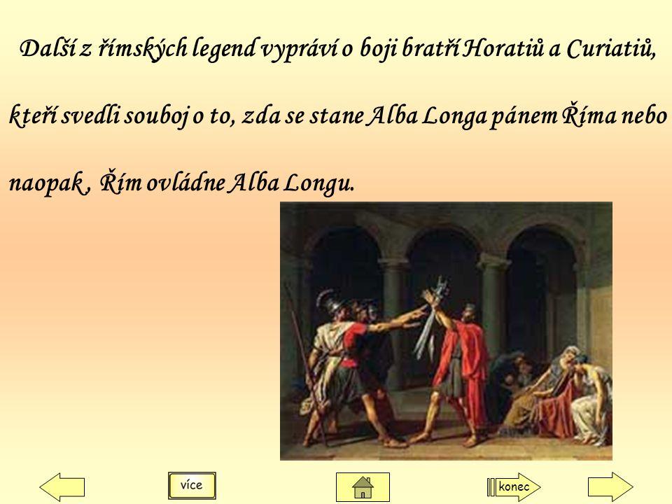 kteří svedli souboj o to, zda se stane Alba Longa pánem Říma nebo