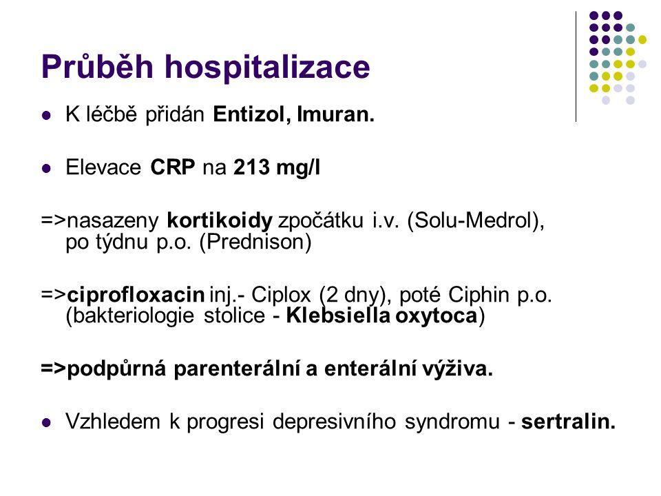 Průběh hospitalizace K léčbě přidán Entizol, Imuran.