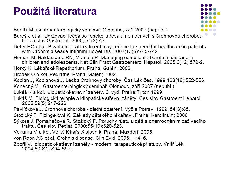 Použitá literatura Bortlík M. Gastroenterologický seminář, Olomouc, září 2007 (nepubl.)