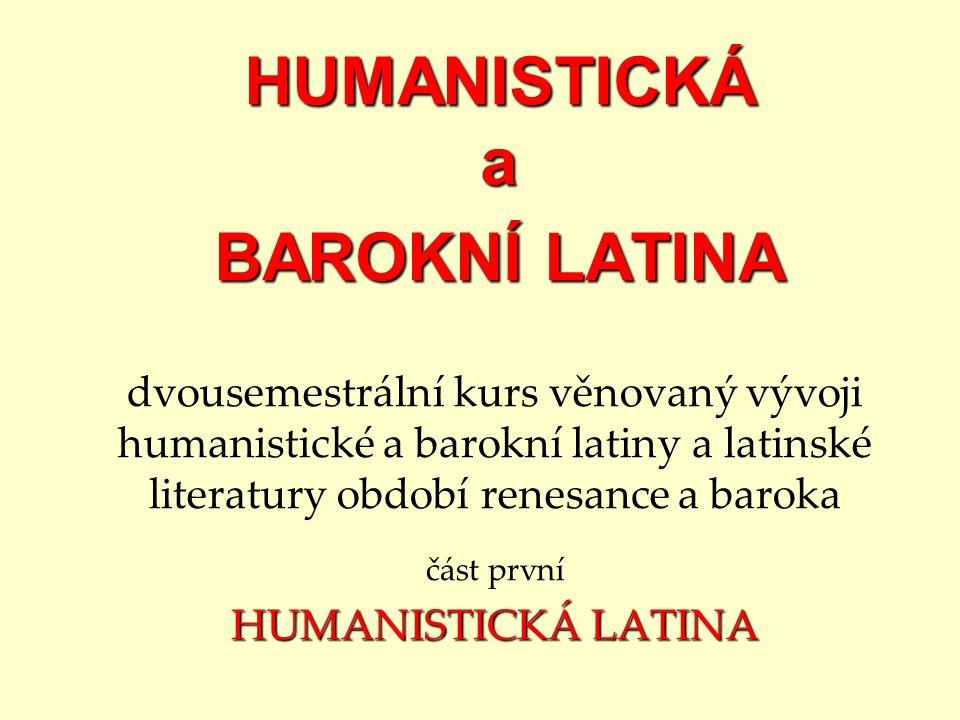 HUMANISTICKÁ a BAROKNÍ LATINA