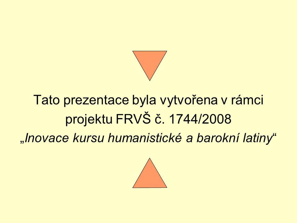 Tato prezentace byla vytvořena v rámci projektu FRVŠ č. 1744/2008