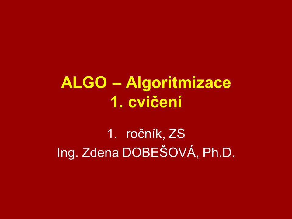 ALGO – Algoritmizace 1. cvičení
