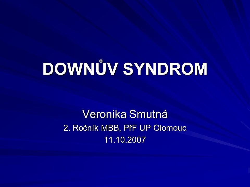 Veronika Smutná 2. Ročník MBB, PřF UP Olomouc 11.10.2007