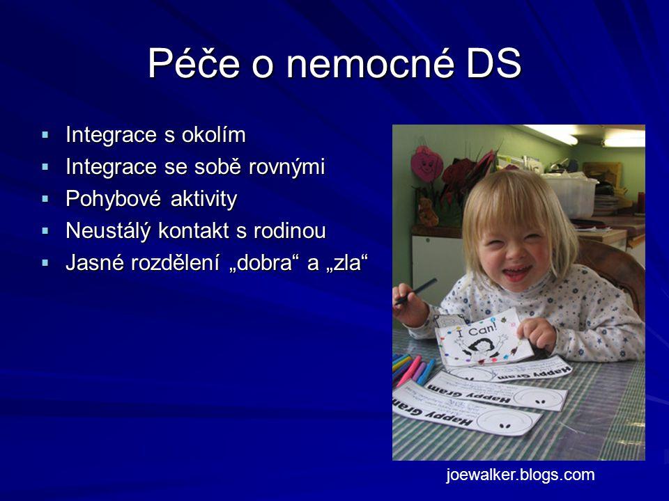 Péče o nemocné DS Integrace s okolím Integrace se sobě rovnými