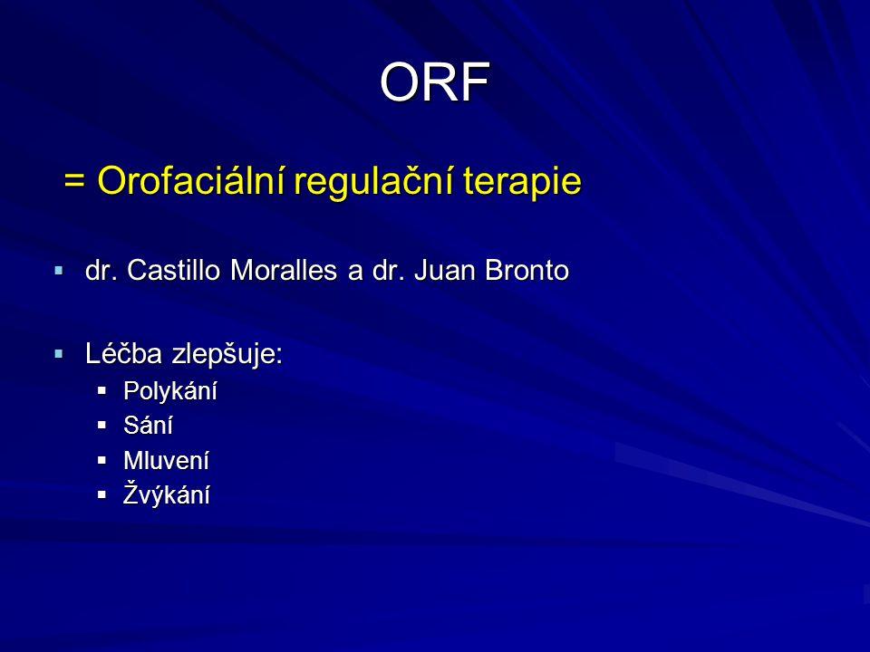 ORF = Orofaciální regulační terapie