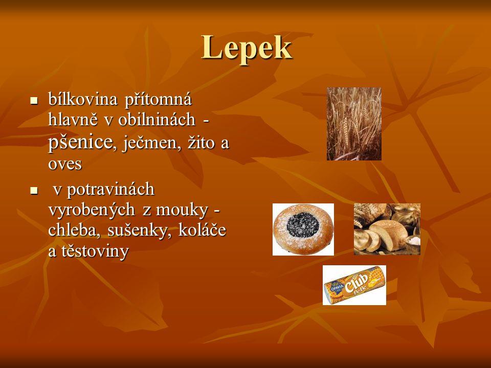 Lepek bílkovina přítomná hlavně v obilninách - pšenice, ječmen, žito a oves.