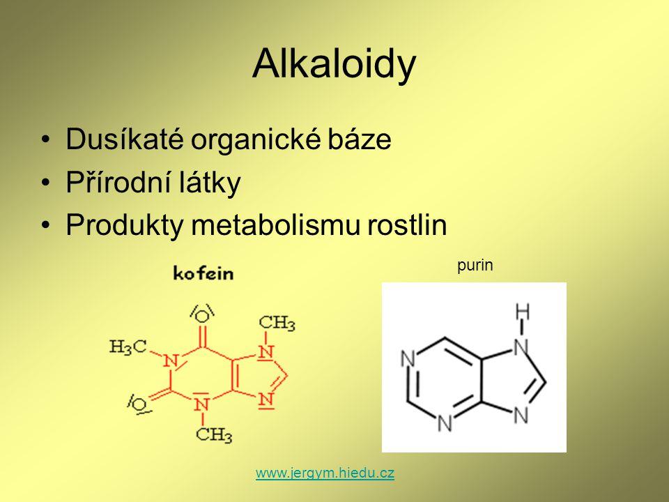 Alkaloidy Dusíkaté organické báze Přírodní látky