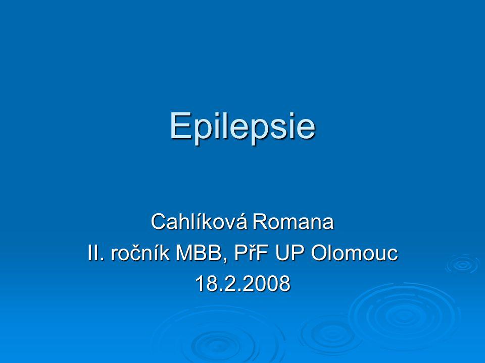 Cahlíková Romana II. ročník MBB, PřF UP Olomouc 18.2.2008