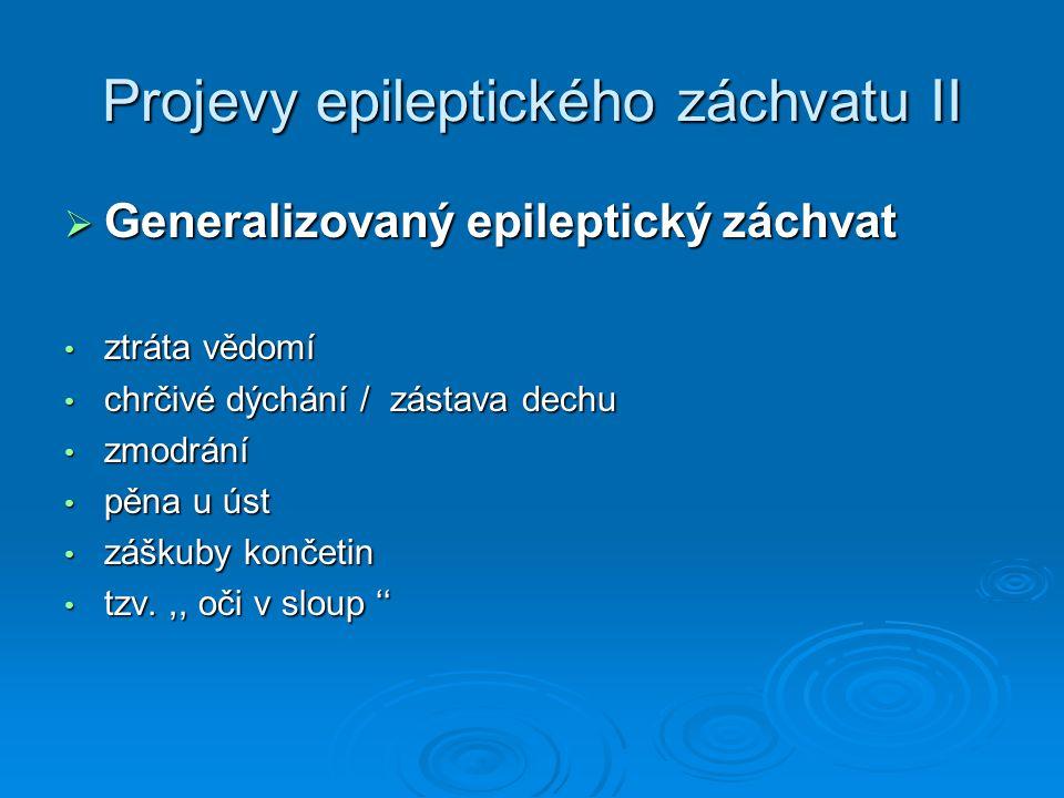 Projevy epileptického záchvatu II