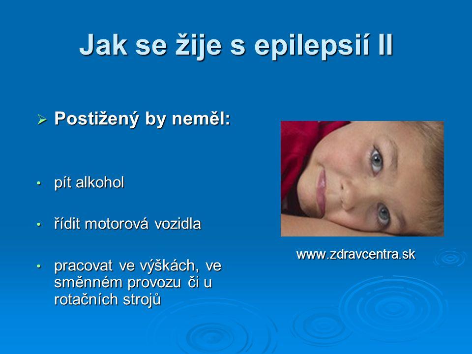 Jak se žije s epilepsií II