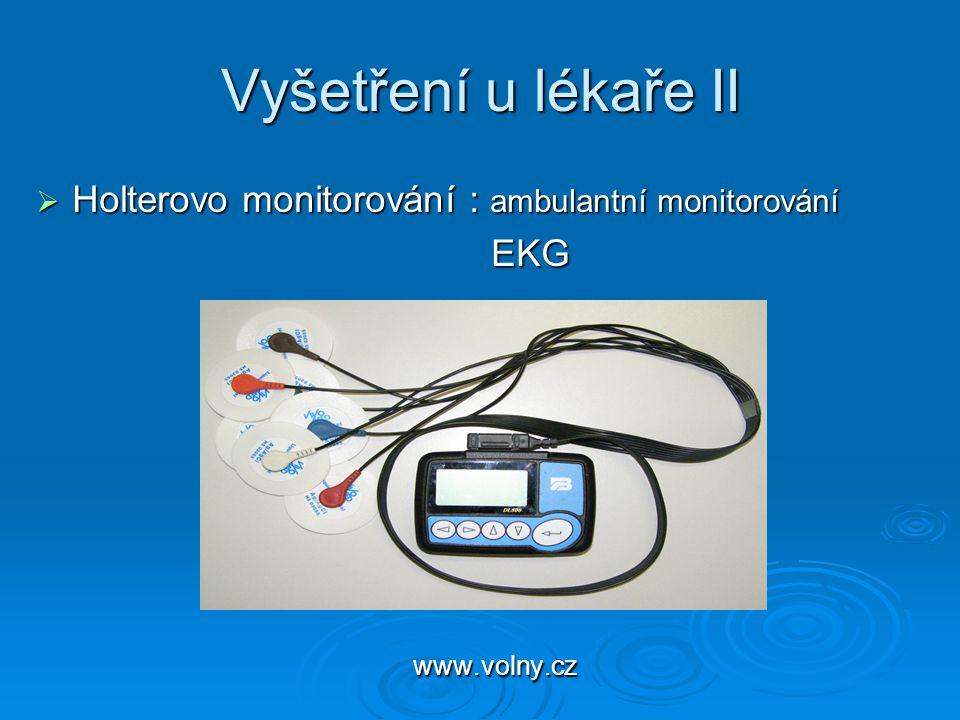Vyšetření u lékaře II Holterovo monitorování : ambulantní monitorování