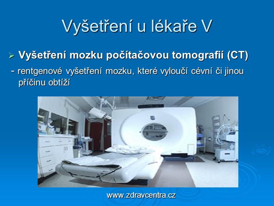 Vyšetření u lékaře V Vyšetření mozku počítačovou tomografií (CT)