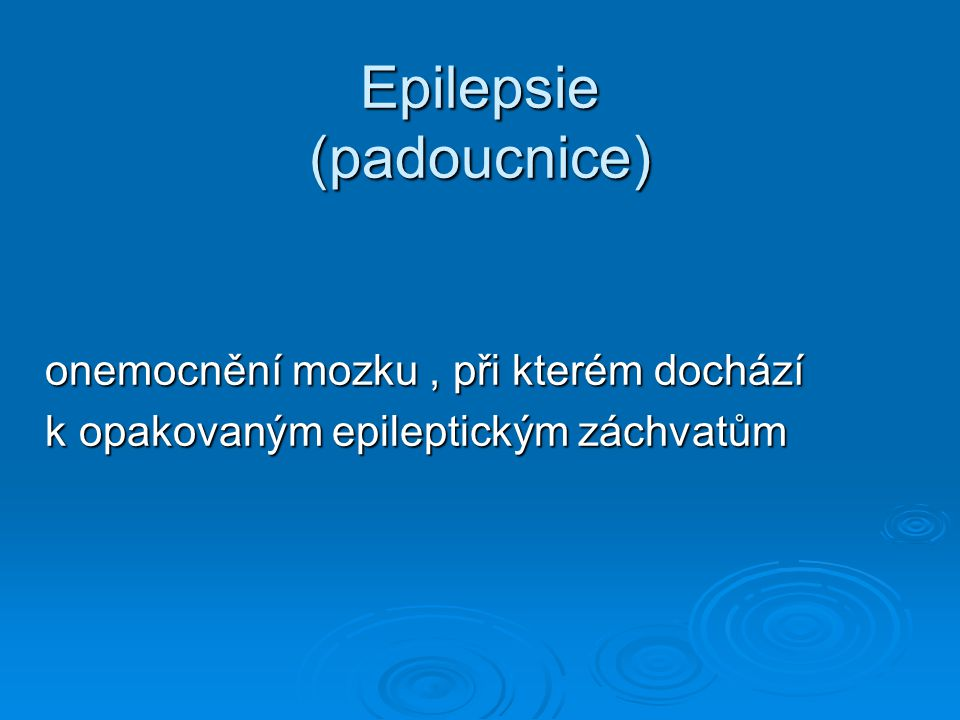 Epilepsie (padoucnice)