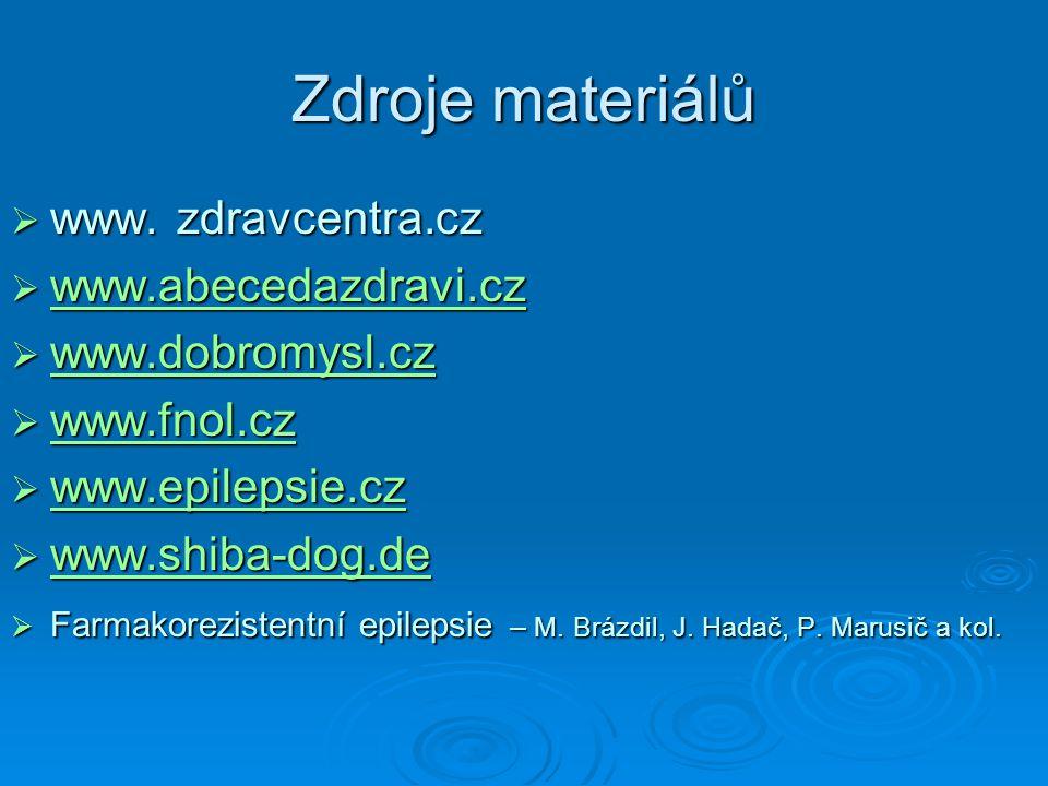Zdroje materiálů www. zdravcentra.cz www.abecedazdravi.cz