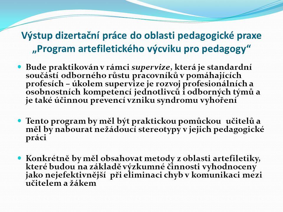 """Výstup dizertační práce do oblasti pedagogické praxe """"Program artefiletického výcviku pro pedagogy"""