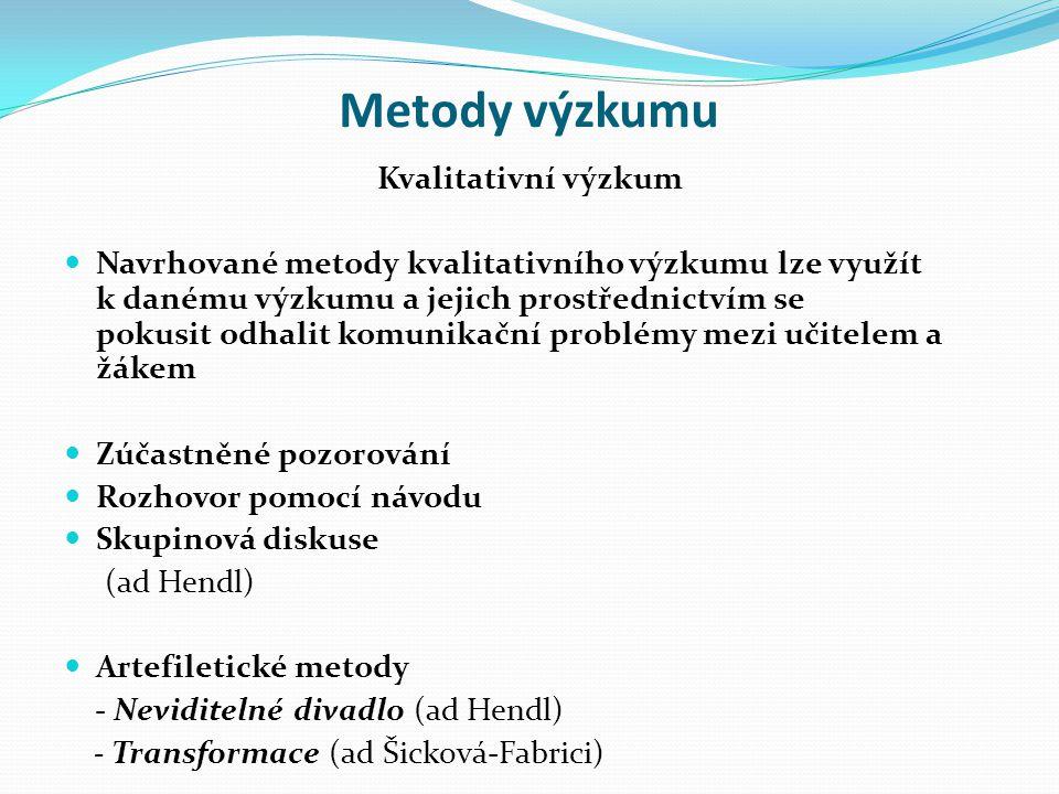 Metody výzkumu Kvalitativní výzkum