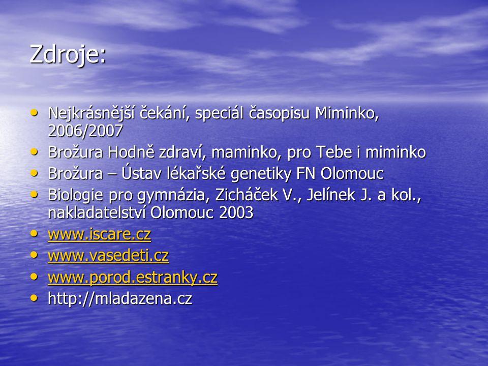 Zdroje: Nejkrásnější čekání, speciál časopisu Miminko, 2006/2007