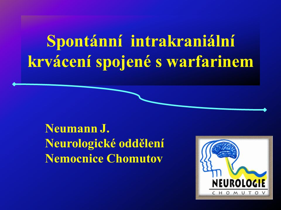Spontánní intrakraniální krvácení spojené s warfarinem