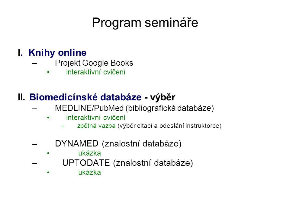 Program semináře I. Knihy online II. Biomedicínské databáze - výběr