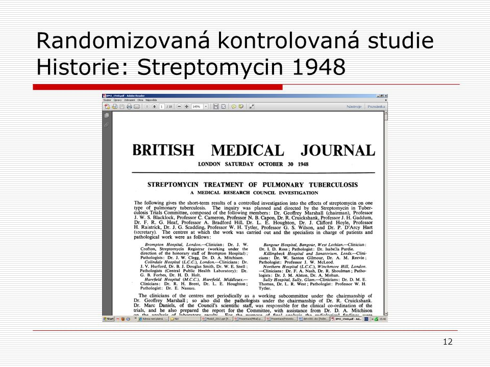 Randomizovaná kontrolovaná studie Historie: Streptomycin 1948