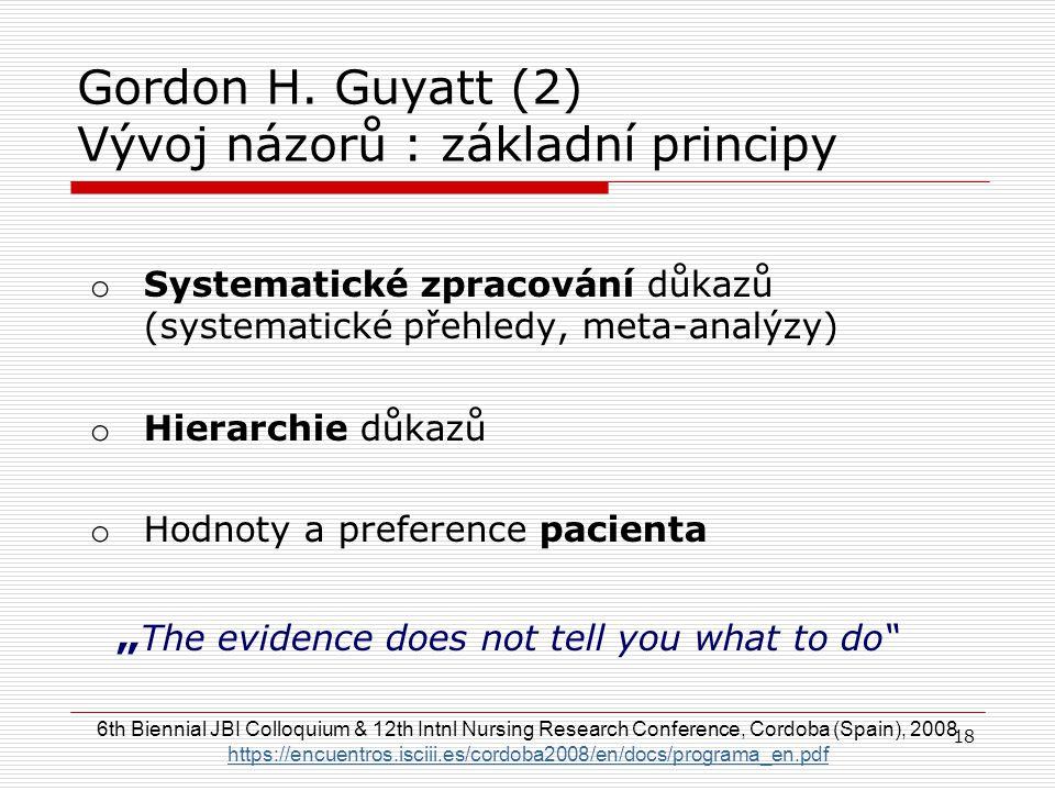 Gordon H. Guyatt (2) Vývoj názorů : základní principy