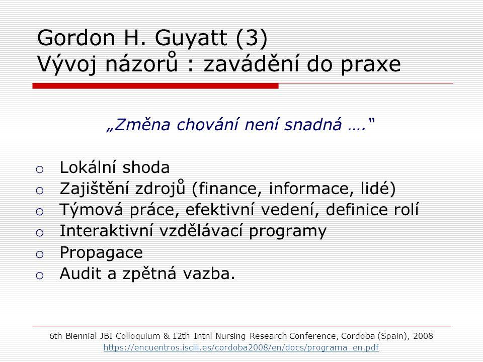 Gordon H. Guyatt (3) Vývoj názorů : zavádění do praxe
