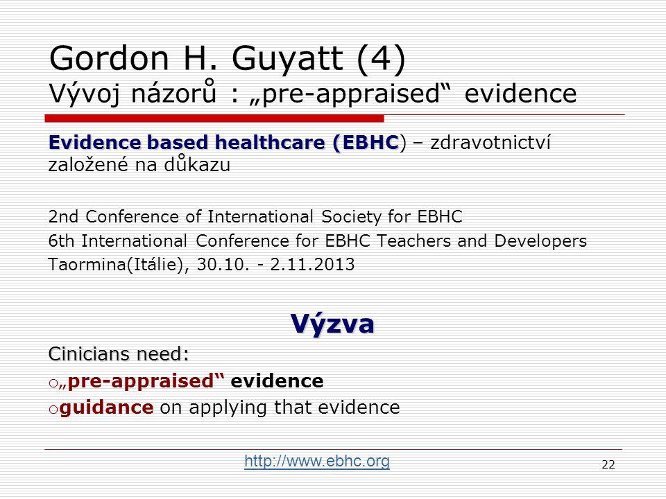 """Gordon H. Guyatt (4) Vývoj názorů : """"pre-appraised evidence"""
