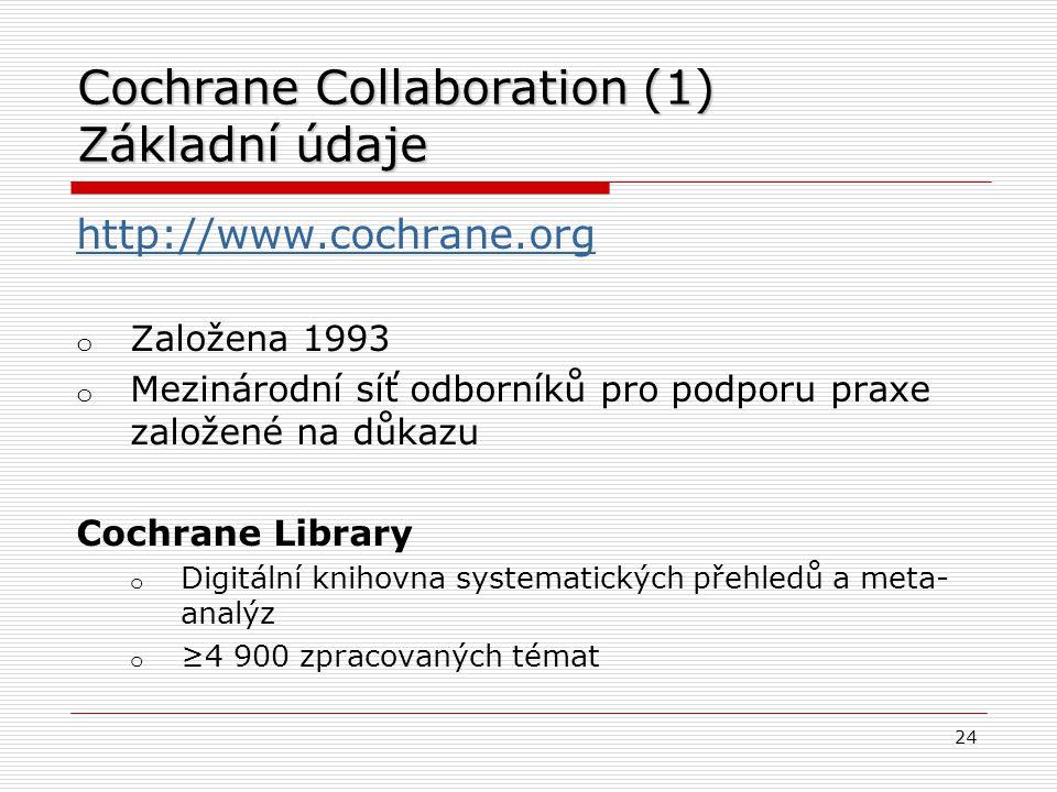 Cochrane Collaboration (1) Základní údaje