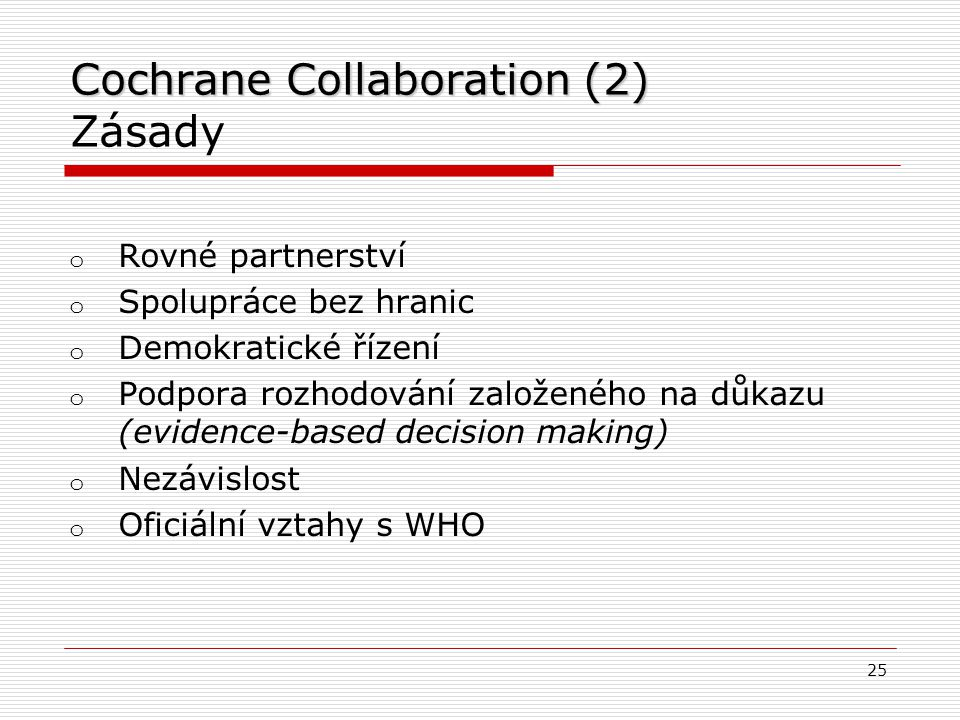 Cochrane Collaboration (2) Zásady
