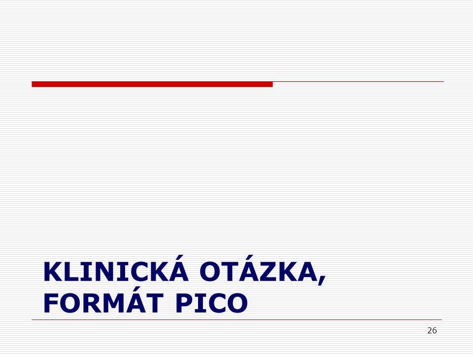 KLINICKÁ OTÁZKA, FORMÁT PICO