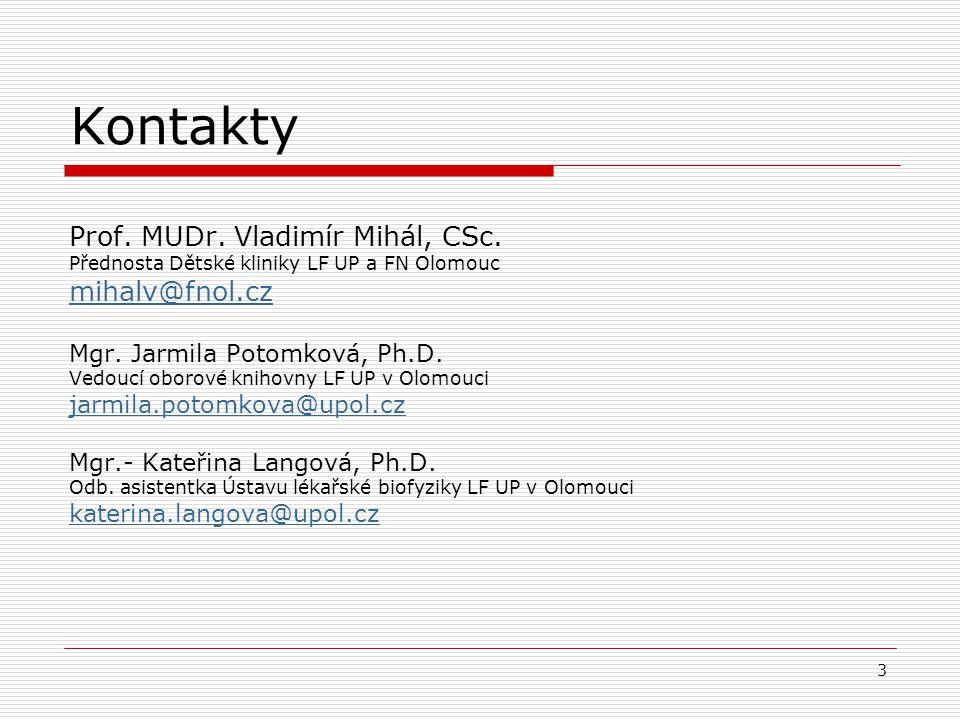 Kontakty Prof. MUDr. Vladimír Mihál, CSc. mihalv@fnol.cz