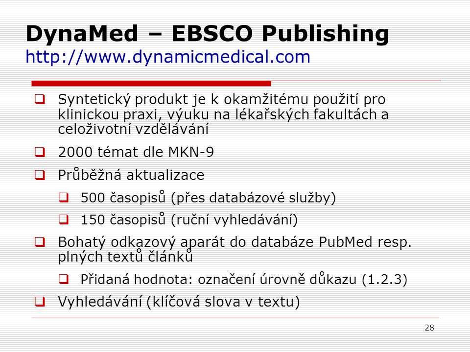 DynaMed – EBSCO Publishing http://www.dynamicmedical.com