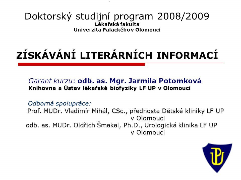 Univerzita Palackého v Olomouci ZÍSKÁVÁNÍ LITERÁRNÍCH INFORMACÍ