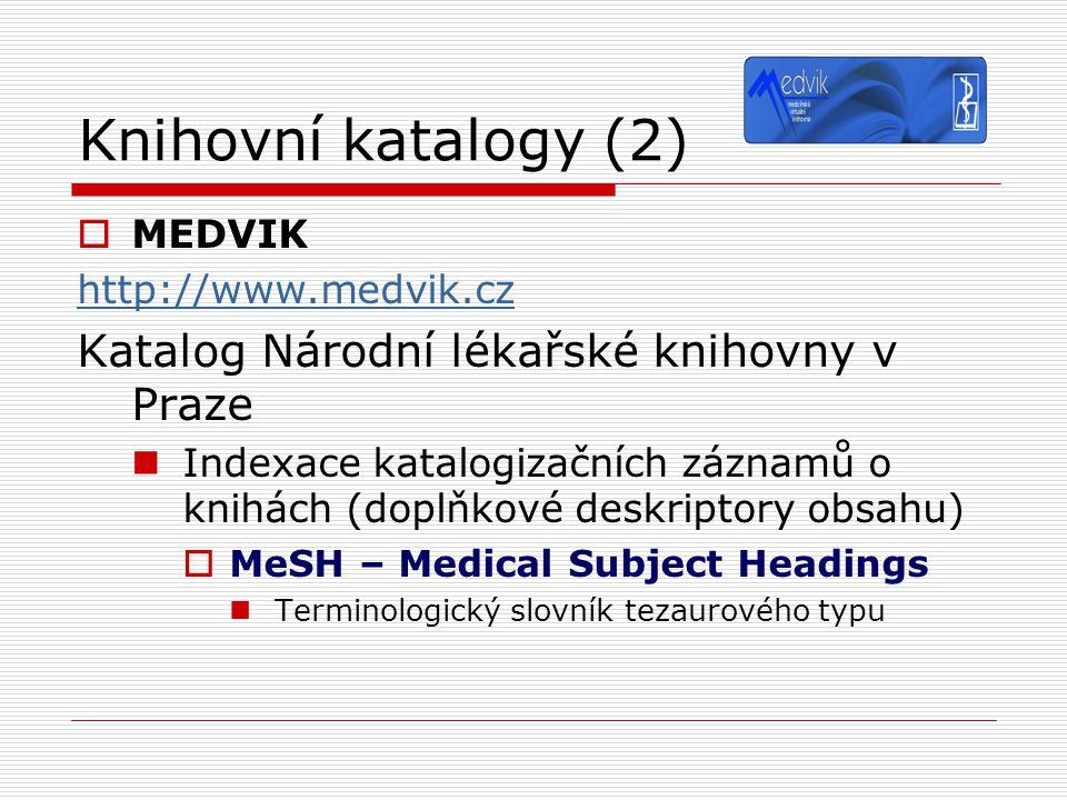 Knihovní katalogy (2) Katalog Národní lékařské knihovny v Praze MEDVIK