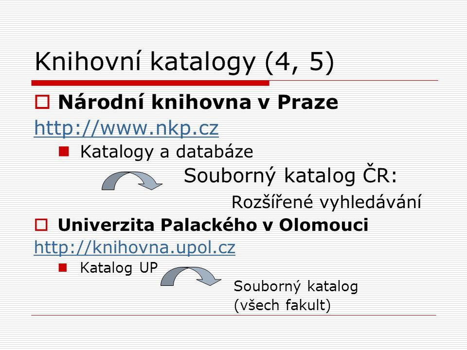 Knihovní katalogy (4, 5) Národní knihovna v Praze http://www.nkp.cz