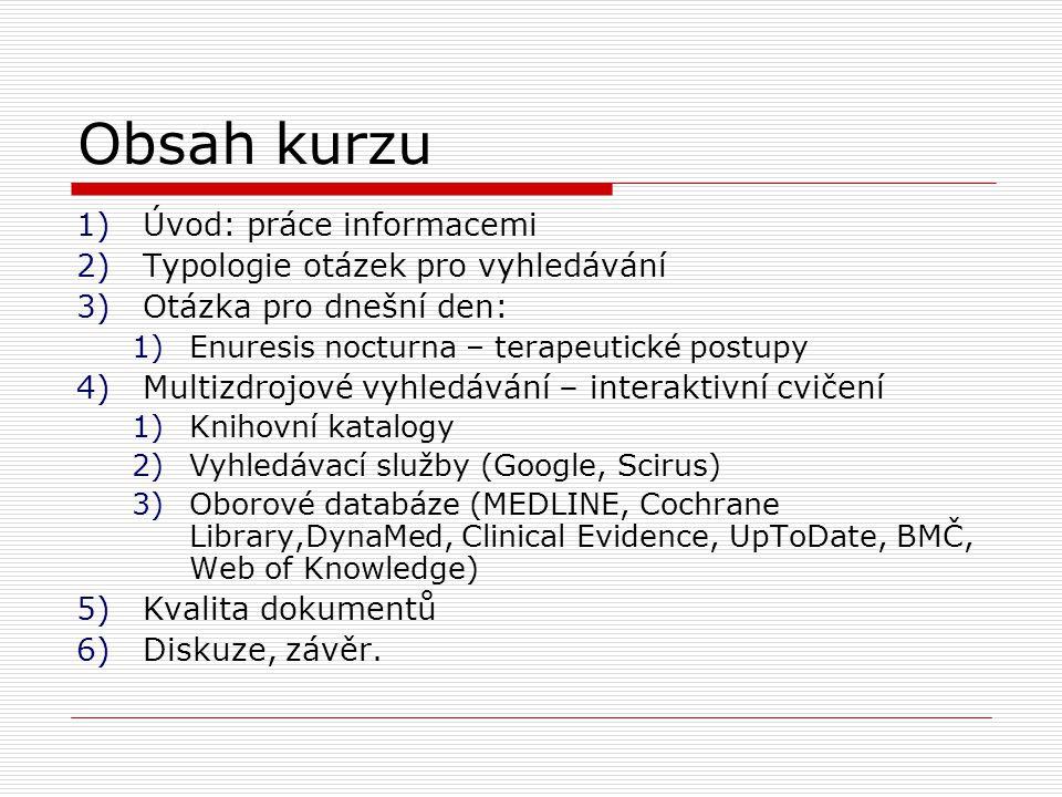 Obsah kurzu Úvod: práce informacemi Typologie otázek pro vyhledávání