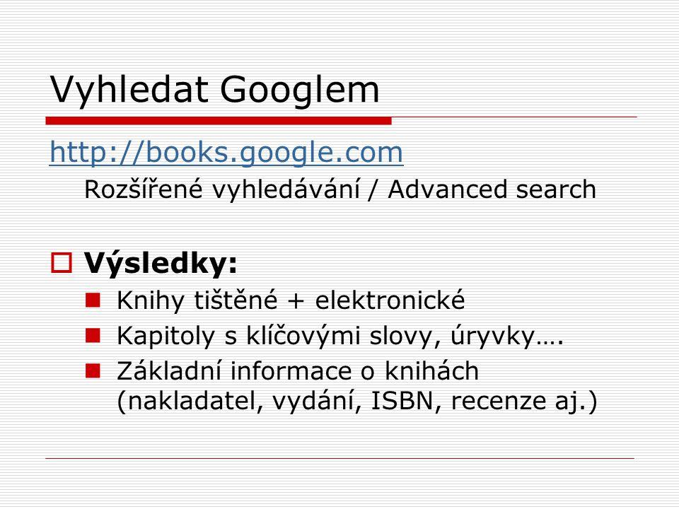 Vyhledat Googlem http://books.google.com Výsledky: