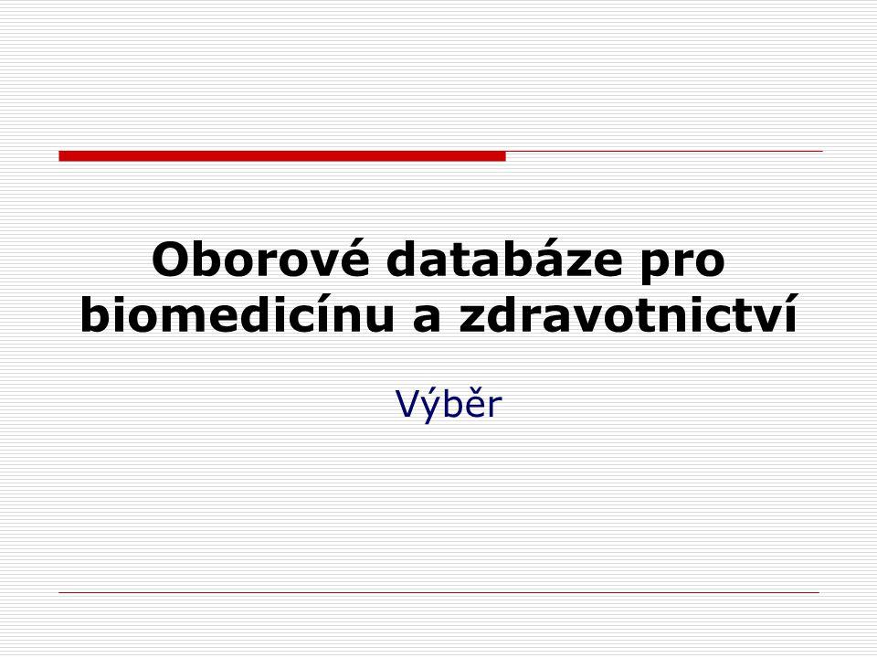 Oborové databáze pro biomedicínu a zdravotnictví