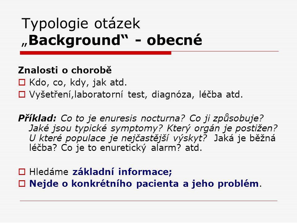 "Typologie otázek ""Background - obecné"