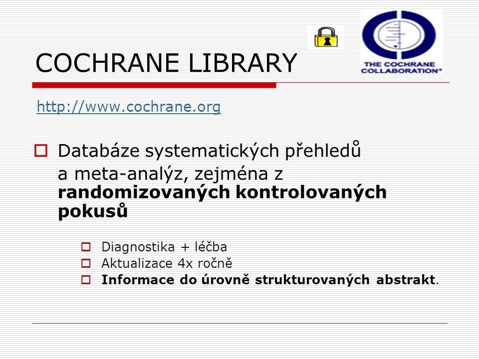 COCHRANE LIBRARY Databáze systematických přehledů