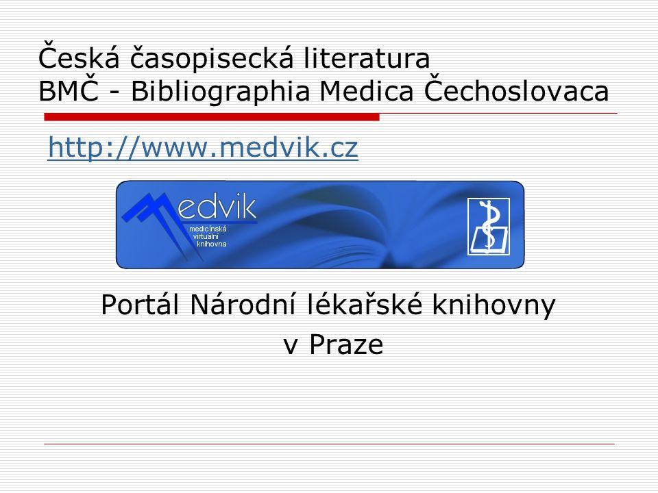 Česká časopisecká literatura BMČ - Bibliographia Medica Čechoslovaca