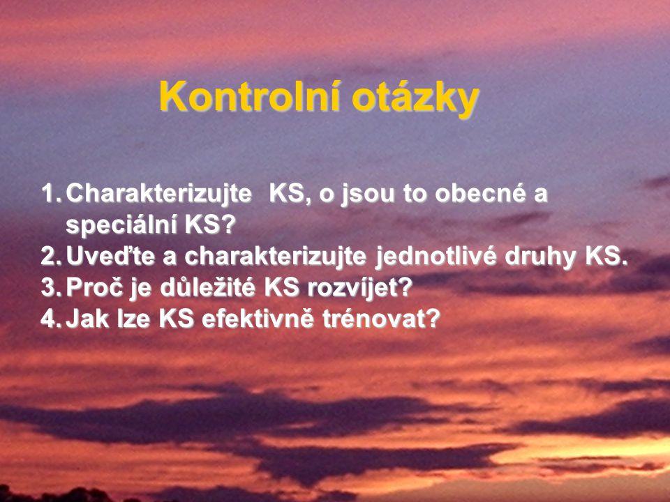 Kontrolní otázky Charakterizujte KS, o jsou to obecné a speciální KS