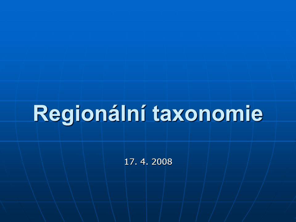 Regionální taxonomie 17. 4. 2008