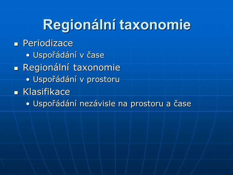 Regionální taxonomie Periodizace Regionální taxonomie Klasifikace