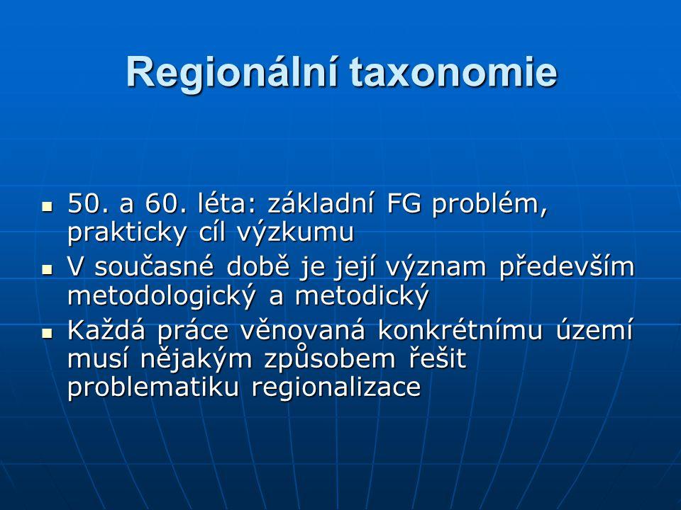 Regionální taxonomie 50. a 60. léta: základní FG problém, prakticky cíl výzkumu. V současné době je její význam především metodologický a metodický.